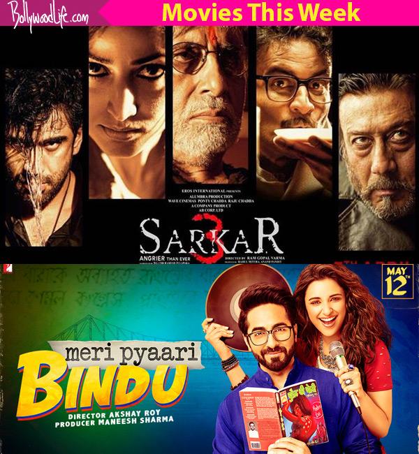 Movies this week: Meri Pyaari Bindu, Sarkar 3