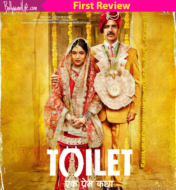 Toilet Ek Prem Katha first review out! Akshay Kumar's brilliant act killed by a constipated second half