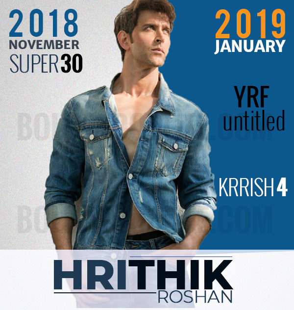 Super 30, Krrish 4: Hrithik Roshan's movie calendar for 2018 2019