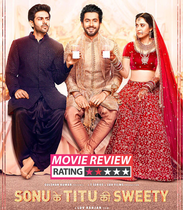 Pyaar Ka Punchnama Luv Ranjan: Sonu Ke Titu Ki Sweety Movie Review: Kartik Aaryan